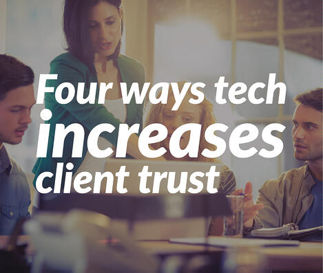 4 ways tech increases client trust ad.jpg
