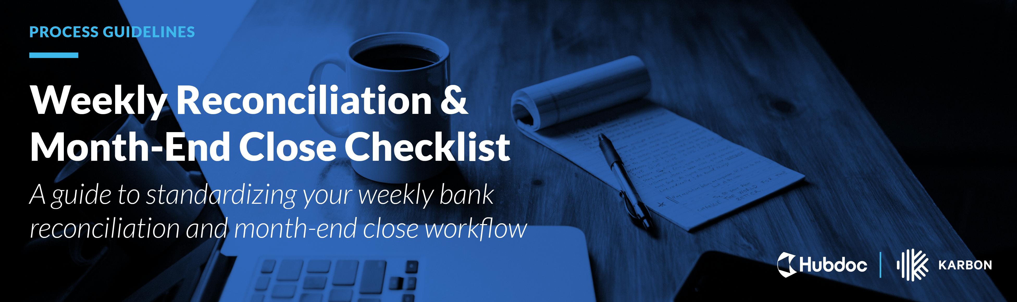 Weekly Reconciliation & Month-End Close Checklist
